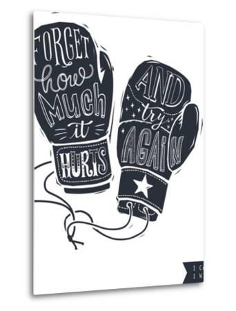 Motivational Quote Hand-Written within Silhouette of Boxing Gloves. Creative Hand Lettering. Persis-Lisitsaimage-Metal Print