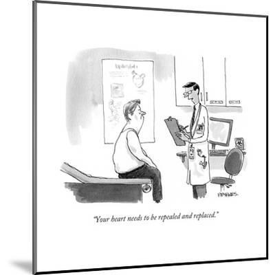 """Your heart needs to be repealed and replaced."" - Cartoon-Pat Byrnes-Mounted Premium Giclee Print"