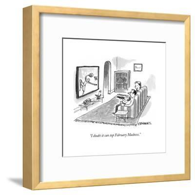 """""""I doubt it can top February Madness."""" - Cartoon-Pat Byrnes-Framed Premium Giclee Print"""