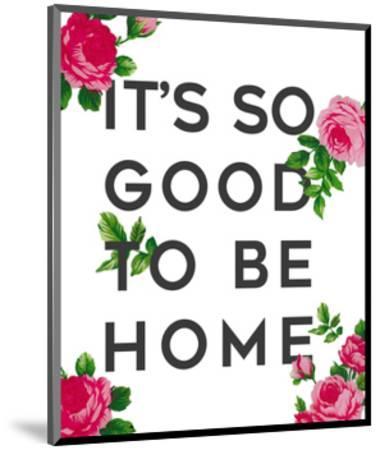 So Good to Be Home Roses-Anna Quach-Mounted Art Print