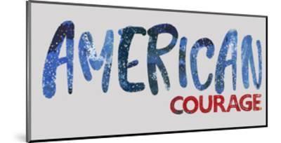 American Courage-Pamela J. Wingard-Mounted Art Print