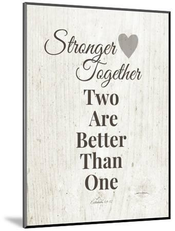 Stronger Together-Linda Woods-Mounted Art Print