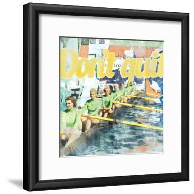 Don't Quit-THE Studio-Framed Premium Giclee Print