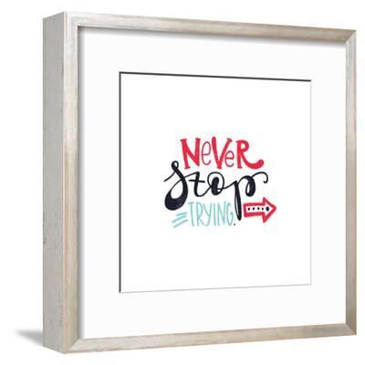 Never Stop Trying. Bright Multi-Colored Romantic Letters-Whitelist-Framed Art Print
