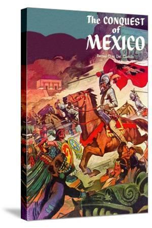 The Conquest Of Mexico--Stretched Canvas Print