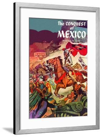 The Conquest Of Mexico--Framed Art Print
