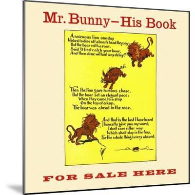 Mr. Bunny-His Book, For Sale Here-W.H. Fry-Mounted Art Print