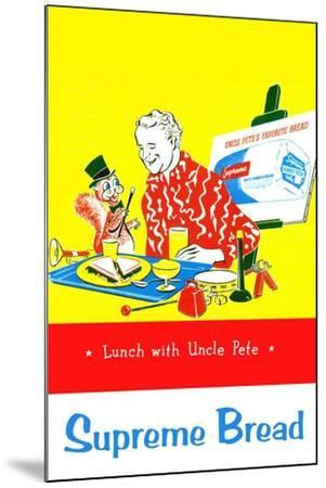 Supreme Bread: Lunch With Uncle Pete--Mounted Art Print