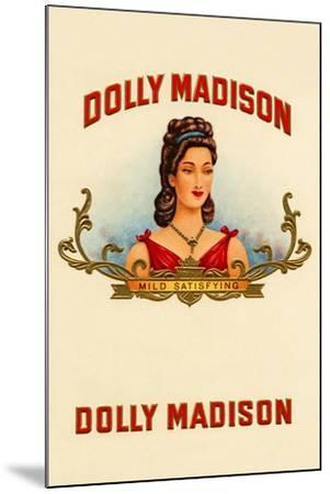 Dolly Madison-Mild Satisfying--Mounted Art Print