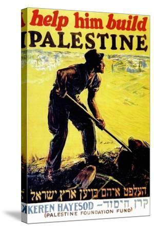 United Israel Appeal-Help Him Build Palestine-United Jewish United Jewish Appeal-Stretched Canvas Print