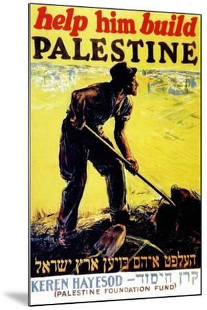 United Israel Appeal-Help Him Build Palestine-United Jewish United Jewish Appeal-Mounted Art Print