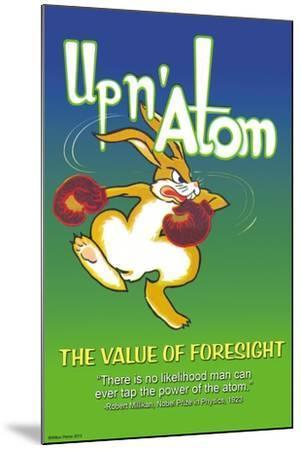 Up N' Atom-The Value Of Foresight-Wilbur Pierce-Mounted Art Print