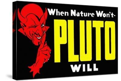 When Nature Won't Pluto Will-Curt Teich & Company-Stretched Canvas Print
