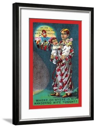 Where, Oh Where Is My Wandering Wife Tonight?--Framed Art Print