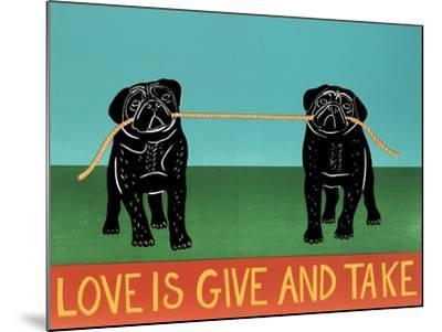 Love Is Give And Take  Pugs Black-Stephen Huneck-Mounted Giclee Print