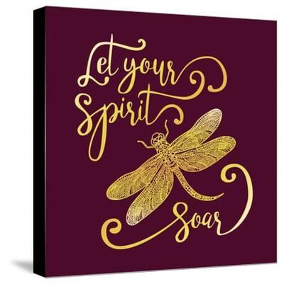Let Your Spirit Soar. Hand Drawn Lettering with a Dragonfly. Modern Brush Calligraphy.-Trigubova Irina-Stretched Canvas Print