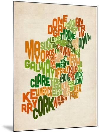Ireland Eire County Text Map-Michael Tompsett-Mounted Art Print