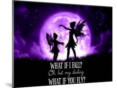 Fairy Sisters What If I Fall What If You Fly-Julie Fain-Mounted Art Print