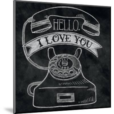 Hello I Love You Chalk-Mary Urban-Mounted Art Print