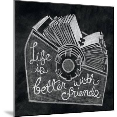 Life is Better Chalk-Mary Urban-Mounted Art Print