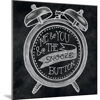 The Snooze Button Chalk-Mary Urban-Mounted Art Print