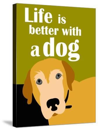 Life is Better with a Dog-Ginger Oliphant-Stretched Canvas Print