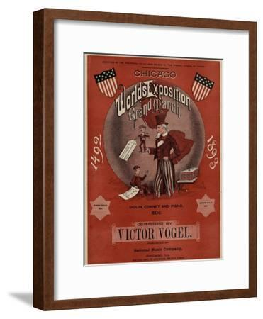 World's Fair: Chicago World's Exposition Grand March, 1492-1893, Composed by Victor Vogel--Framed Art Print