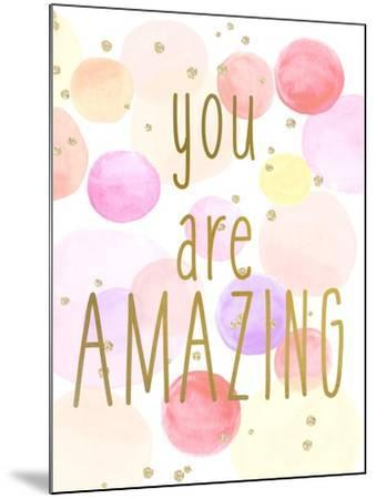 You are Amazing Color-Kimberly Allen-Mounted Art Print