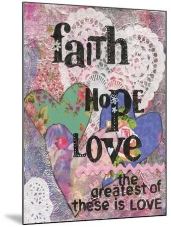 Faith Hope Love-Cherie Burbach-Mounted Art Print