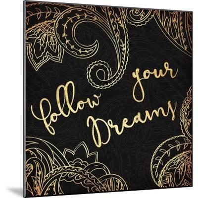 Follow Your Dreams-Jace Grey-Mounted Art Print