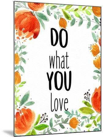 Love What You 2-Kimberly Allen-Mounted Art Print