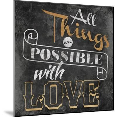 All Things are Possible with Love-Jace Grey-Mounted Art Print