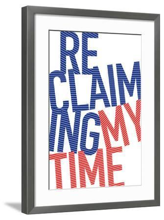 Reclaiming My Time--Framed Art Print