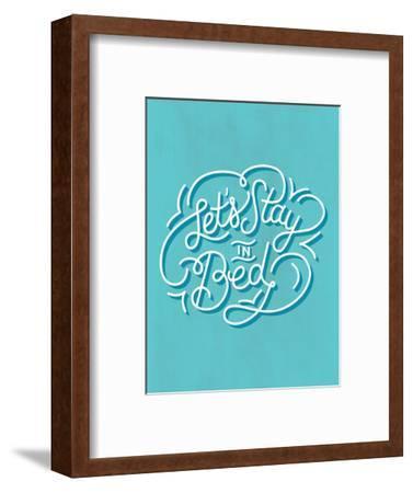 Let's Stay In Bed--Framed Art Print