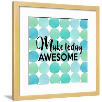 Make Today Awesome-Bella Dos Santos-Framed Art Print