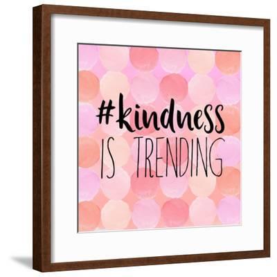 #Kindness Is Trending-Bella Dos Santos-Framed Art Print