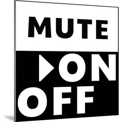 Mute On / Off-Linda Woods-Mounted Art Print