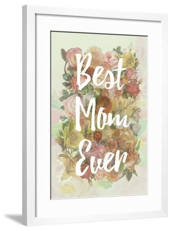 Best Mom Ever--Framed Art Print