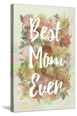 Best Mom Ever--Stretched Canvas Print
