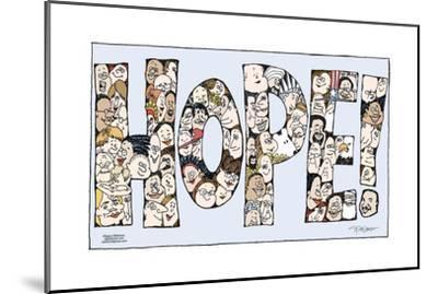 """Hope!  (Faces of all different ethnicities, genders and ages are arranged to spell """"Hope!"""".)-Signe Wilkinson-Mounted Art Print"""