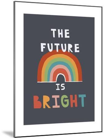 The Future Is Bright-Kindred Sol Collective-Mounted Art Print