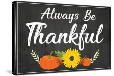 Always Be Thankful-ND Art-Stretched Canvas Print