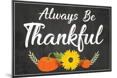 Always Be Thankful-ND Art-Mounted Art Print