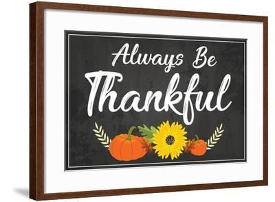 Always Be Thankful-ND Art-Framed Art Print