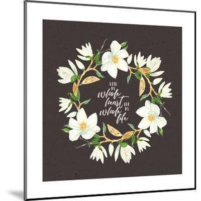 Whole Heart Whole Life-Tammy Apple-Mounted Art Print