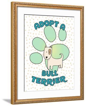 Adopt A Bull Terrier-Tina Lavoie-Framed Giclee Print