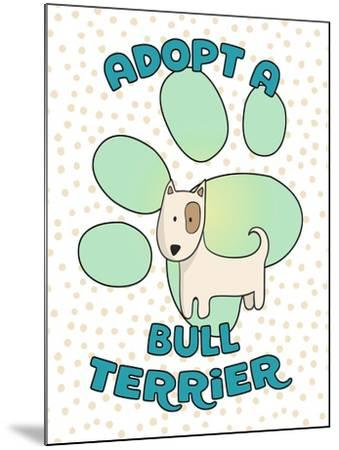Adopt A Bull Terrier-Tina Lavoie-Mounted Giclee Print