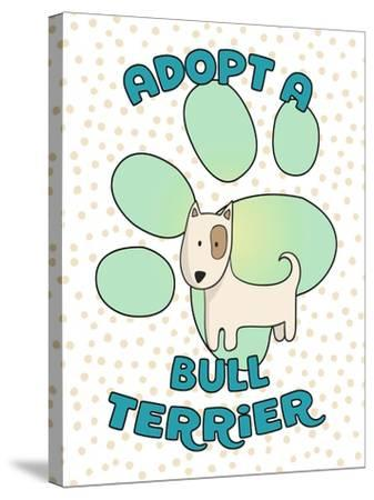 Adopt A Bull Terrier-Tina Lavoie-Stretched Canvas Print