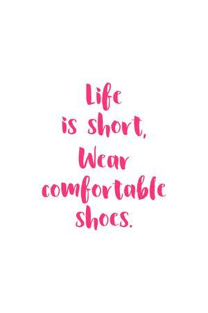 Life Is Short, Wear Comfortable Shoes - Pink--Framed Art Print