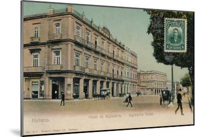 Habana. Hotel de Inglaterra. -Inglaterra Hotel, Cuba, c1910s-Unknown-Mounted Giclee Print